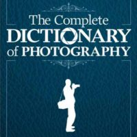The Complete Dictionary of Photography